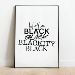 """Hella Black"" Print"