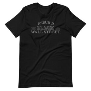 Rebuild Build Wall Street Unisex T-Shirt